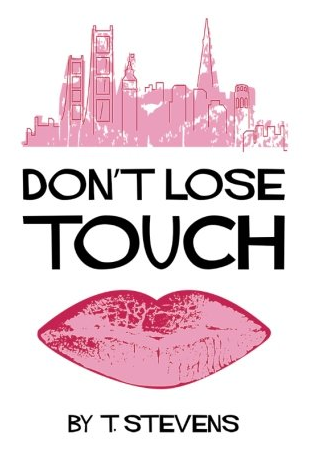 """Don't Lose Touch"""